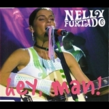 Nelly Furtado - Hey, Man! [CDM] '2002