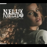Nelly Furtado - All Good Things (Come To An End) [CDM] '2006