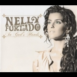 Nelly Furtado - In God's Hands [CDM] '2007