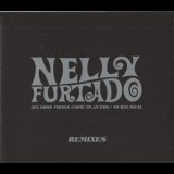 Nelly Furtado - All Good Things (Come To An End) / No Hay Igual (Remixes) [CDS] '2006