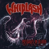 Whiplash - Messages In Blood - The Early Years '1985