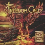 Freedom Call - Land Of The Crimson Dawn '2012