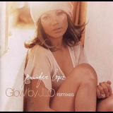 Jennifer Lopez - Glow By JLo (Remixes) [CDS] '2003
