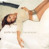 Jennifer Lopez - If You Had My Love [CDM] '1999