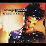 Savage Garden - To The Moon & Back [CDS] '1997