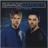 Savage Garden - I Knew I Loved You [CDS] '1999