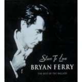Bryan Ferry - Slave To Love '2000
