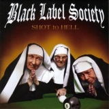 Black Label Society - Shot To Hell '2006