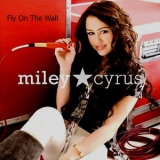 Miley Cyrus - Fly On The Wall [CDS] '2008
