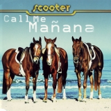 Scooter - Call Me Manana [CDS] '1999