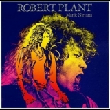 Robert Plant - Manic Nirvana {2007 Expanded Remaster} '1990