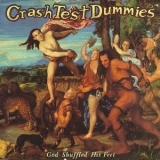 Crash Test Dummies - God Shuffled His Feet '1993
