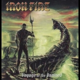 Iron Fire - Voyage Of The Damned (Limited Edition) '2012
