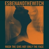 Esben And The Witch - Wash The Sins Not Only The Face '2013