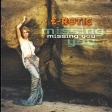 E-Rotic - Missing You '2000
