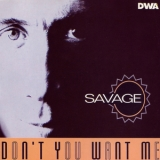 Savage - Don't You Want Me [CDS] '1994