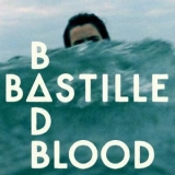 Bastille - Bad Blood '2013