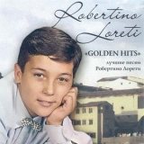 Robertino Loreti - Golden Hits (1960 - 62) '2007