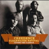 Creedence Clearwater Revival - Covers The Classics '2009