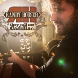 Randy Houser - They Call Me Cadillac '2010