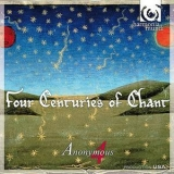 Anonymous 4 - Four Centuries Of Chant '2009