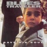 Blues Traveler - Save His Soul '1993