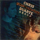 Chris Duarte Group - Blue Velocity '2007