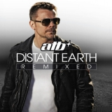ATB - Distant Earth - Remixed Including 5 Bonus Tracks '2011