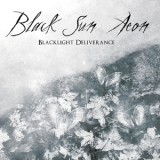 Black Sun Aeon - Blacklight Deliverance '2011