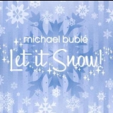 Michael Buble - Let It Snow! (With Bonus Track) '2007