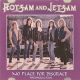 Flotsam And Jetsam - No Place For Disgrace [cdr Bootleg, Preproduction, Usa] '1987