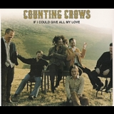 Counting Crows - If I Could Give You All My Love (cd2 Single) '2003