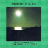 Anthony Phillips - Private Parts & Pieces VII: Slow Waves, Soft Stars '1987