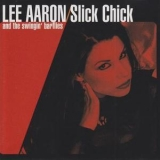 Lee Aaron And The Swingin' Barflies - Slick Chick '2000