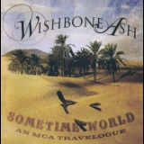 Wishbone Ash - Sometime World: An Mca Travelogue '2010