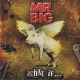 Mr. Big - What If... (European release) '2011