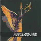 Wishbone Ash - The King Will Come (2CD) '2005