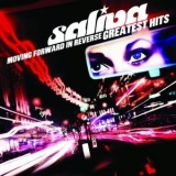 Saliva - Moving Forward In Reverse  (Greatest Hits) '2010