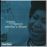 Aretha Franklin - The Delta Meets Detroit: Aretha's Blues '1998