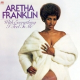 Aretha Franklin - With Everything I Feel In Me '1974
