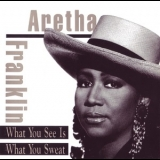 Aretha Franklin - What You See Is What You Sweat '1991