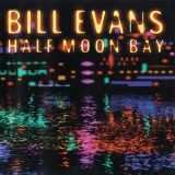 Bill Evans - Half Moon Bay '1998