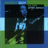 Buddy Guy - My Time After Awhile '1992