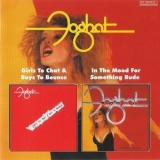 Foghat - Girls To Chat & Boys To Bounce/The Mood For Something Rude '1981/1982