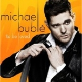 Michael Buble - To Be Loved '2013