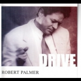 Robert Palmer - Drive (UK & Europe Edition) '2003