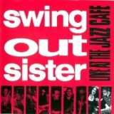 Swing Out Sister - Live At The Jazz Cafe '1993