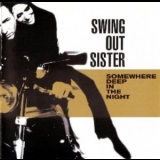 Swing Out Sister - Somewhere Deep In The Night '2002