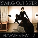 Swing Out Sister - Private View + 2 (Japanese Edition) '2012