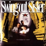 Swing Out Sister - 'It's Better To Travel' (2CD Expanded Edition) '2012